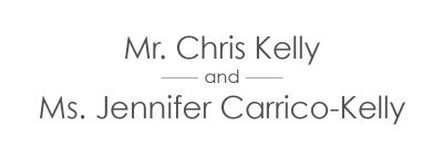 Mr. Chris Kelly & Ms. Jennifer Carrico-Kelly